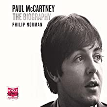 Paul McCartney: The Biography Audiobook by Philip Norman Narrated by Jonathan Keeble