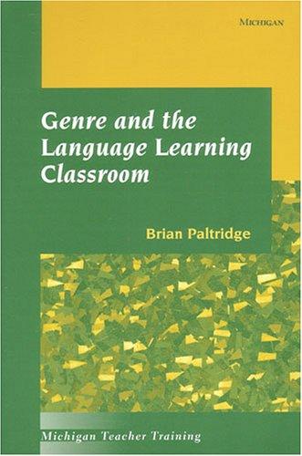 Genre and the Language Learning Classroom (Michigan Teacher Training)