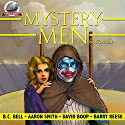 Mystery Men (& Women) Volume 1 Audiobook by B.C. Bell, Aaron Smith, David Boop, Barry Reese Narrated by Jiraiya Addams