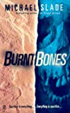 Burnt Bones (0451199693) by Slade, Michael