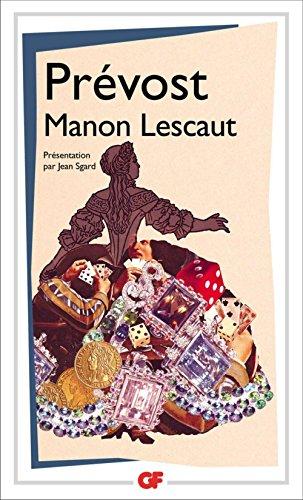 Antoine-François Prévost d'Exiles (l'Abbé) - Manon Lescaut: Histoire du chevalier Des Grieux et de Manon Lescaut (GF Flammarion)