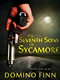 The Seventh Sons Of Sycamore: A Supernatural Crime Thriller
