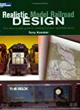 Realistic Model Railroad Design: Your Step-By-Step Guide to Creating a Unique Operating Layout (Model Railroader)