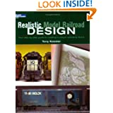 Realistic Model Railroad Design: Your Step-By-Step Guide to Creating a Unique Operating Layout (Model Railroader...
