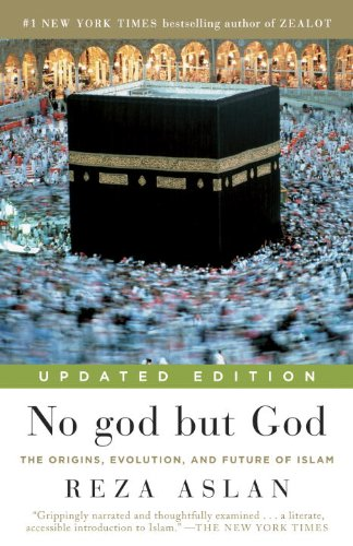 No god but God (Updated Edition): The Origins, Evolution,...