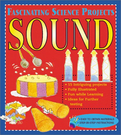 Sound (Fascinating Science Projects), Bobbi Searle