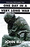 Cover of One Day In A Very Long War by John Ellis 0712674659