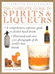 The Complete Guide to Spirits & Liqueurs