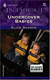 Undercover Babies (Harlequin Intrigue) (0373228236) by Alice Sharpe