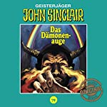 Das Dämonenauge (John Sinclair - Tonstudio Braun Klassiker 79) | Jason Dark
