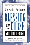 Blessing or Curse: You Can Choose: Freedom from Pressures You Thought You Had to Live With (0800792807) by Prince, Derek