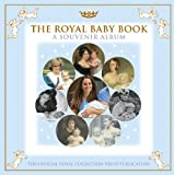 The Royal Baby Book (Royal Collection Publications - Souvenir Album)