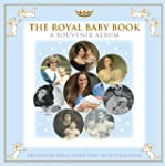 The Royal Baby Book: A Souvenir Album