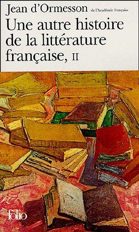 Une autre histoire de la littérature française, II