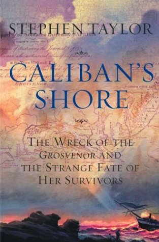 Image for Caliban's Shore: The Wreck of the Grosvenor and the Strange Fate of Her Survivors