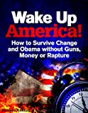 img - for Wake Up America: How to Survive without Guns, Money or Rapture (The White Horse Book 3) book / textbook / text book