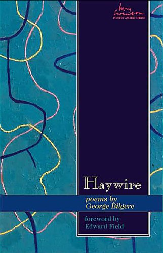 Haywire: Poems (Swenson Poetry Award) (English and English Edition)
