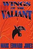 Wings of the Valiant (0595169414) by Jones, Mark
