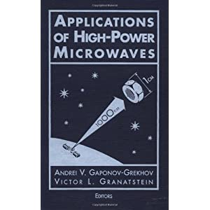 Applications of High Power Microwaves (Artech House Microwave Library)