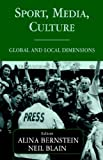 img - for Sport, Media, Culture: Global and Local Dimensions (Sport in the Global Society) book / textbook / text book