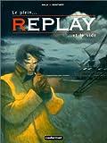 echange, troc David Sala, Jorge Zentner - Replay, tome 2 : Le Plein et le Vide