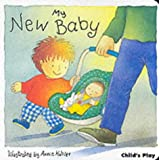 My New Baby (The New Baby)by Annie Kubler