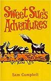 Sweet Sue's Adventures