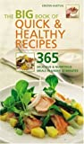 The Big Book of Quick  &  Healthy Recipes: 365 Delicious  &  Nutritious Meals in Under 30 Minutes