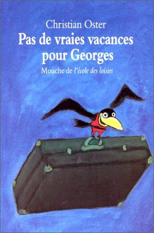 Pas de vraies vacances pour Georges