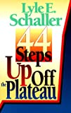 44 Steps Up Off the Plateau (0687132916) by Schaller, Lyle E.