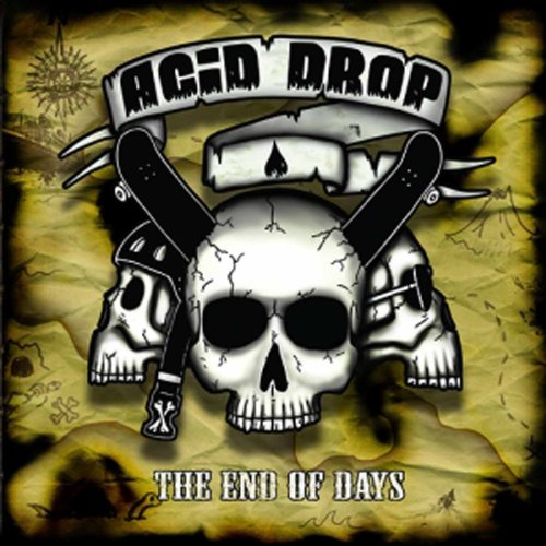 Acid Drop - End of Days