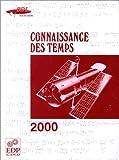 echange, troc Bureau des longitudes (France) - Connaissance des temps: éphémérides astronomiques pour 2000 = astronomical ephemerides for 2000