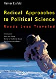 img - for Radical Approaches to Political Science: Roads Less Traveled book / textbook / text book