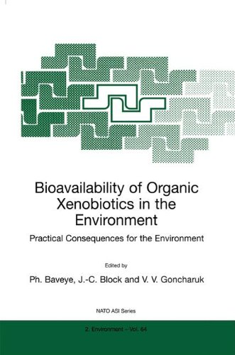 Bioavailability of Organic Xenobiotics in the Environment: Practical Consequences for the Environment (Nato Science Part