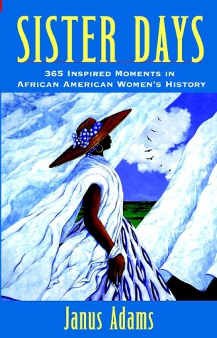 Sister Days: 365 Inspired Moments in African-American Women's History, Janus Adams