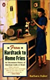 From Hardtack to Homefries: An Uncommon History of American Cooks and Meals (0142002976) by Barbara Haber