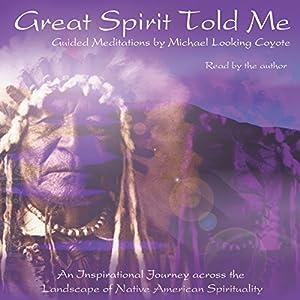Great Spirit Told Me Audiobook
