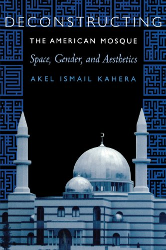 Deconstructing the American Mosque: Space, Gender, and...