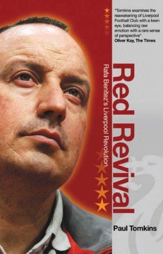 Red Revival: Rafa Benitez's Liverpool Revolution