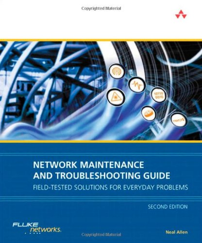 Network Maintenance and Troubleshooting Guide: Field Tested Solutions for Everyday Problems (2nd Edition)