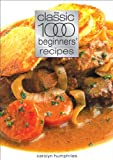 The Classic 1000 Beginners' Recipes