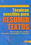 Tecnicas Sencillas Para Resumir Textos (Spanish Edition)