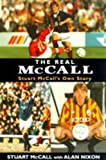 img - for The Real McCall: Stuart McCall's Own Story book / textbook / text book