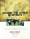 Around the World in 180 Days: A Multigrade Guide for the Study of World History, Geography, and Cultures (Student Workbook)