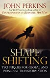 Shapeshifting: Shamanic Techniques for Global and Personal Transformation (0892816635) by Perkins, John