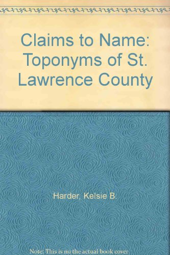Claims to Name: Toponyms of St. Lawrence County