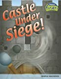 img - for Castle Under Siege!: Simple Machines (Raintree Fusion: Physical Science) book / textbook / text book