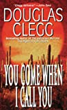 You Come When I Call You (0843946954) by Clegg, Douglas