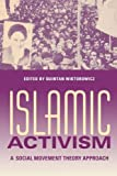 Islamic Activism: A Social Movement Theory Approach (Indiana Series in Middle East Studies)