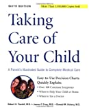 Taking Care of Your Child: A Parents Guide to Complete Medical Care